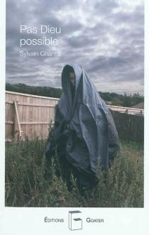 Pas Dieu possible - SylvainChantal