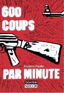 600 coups par minute - FrédéricPaulin