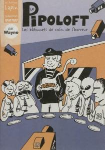 Le pipoloft : les bâtonnets de colin de l'horreur - Wayne
