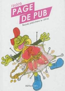 Page de pub : revival publicitaire au vitriol - Fouapa