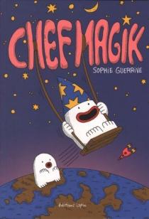 Chef Magik - SophieGuerrive