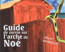 Guide de survie sur l'arche de Noé - Arnaud