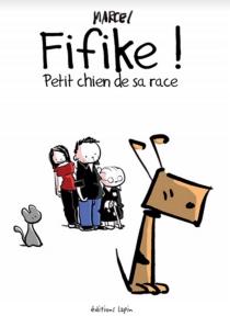 Fifike ! : petit chien de sa race - MarcelEbbers