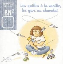 Les quilles à la vanille, les gars au chocolat - ArmelleDrouin