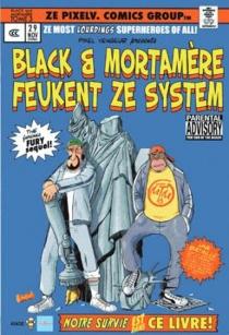 Les aventures de Black et du suprême Mortamère - Pixel Vengeur