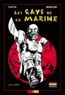 Les gays de la marine : matelots et matelotages - ClaudeCatta