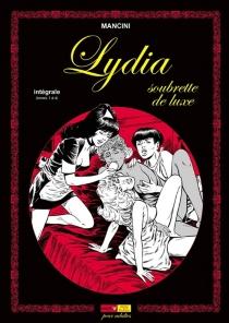 Lydia, soubrette de luxe : intégrale (tomes 1 à 4) - Mancini