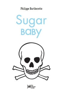 Sugar baby - Philippe Bartherotte