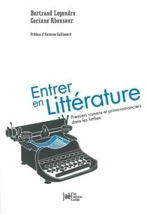 Entrer en littérature : premiers romans et primo-romanciers dans les limbes - CorinneAbensour