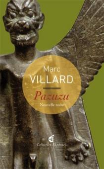 Pazuzu : une lecture libre de Pazuzu, Mésopotamie (Irak) Ier millénaire av. J.-C., Paris, Musée du Louvre : nouvelle noire - MarcVillard