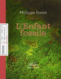 L'enfant fossile - Philippe Forest