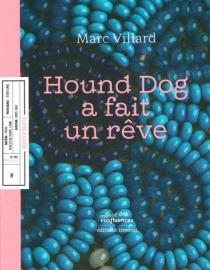 Hound Dog a fait un rêve - MarcVillard