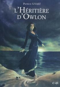 L'héritière d'Owlon - Patrick S.Vast
