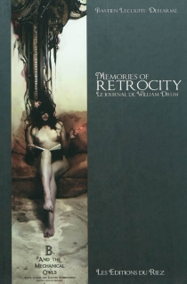 Memories of Retrocity : le journal de William Drum - Bastien Lecouffe Deharme