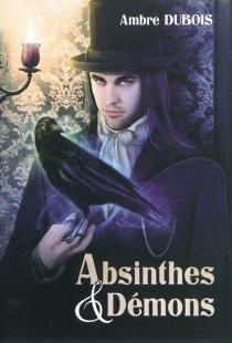 Absinthes et démons - AmbreDubois
