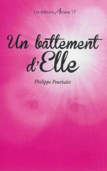 Un battement d'elle - PhilippePourtalet