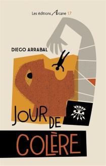 Jour de colère : dies irae, dies illa... - DiegoArrabal