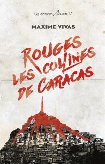 Rouges, les collines de Caracas - MaximeVivas