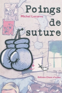 Poings de suture - Michel Lecorre