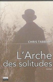 L'arche des solitudes - ChrisTabbart