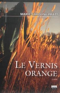 Le vernis orange - Marie-CarolinePratt