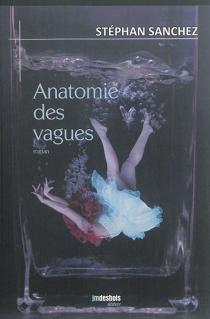 Anatomie des vagues - StéphanSanchez