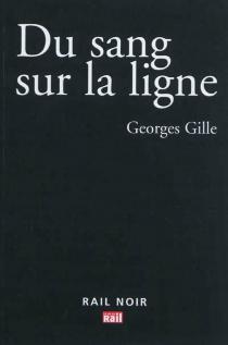 Du sang sur la ligne - GeorgesGille