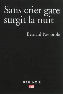 Sans crier gare surgit la nuit - BernardPasobrola