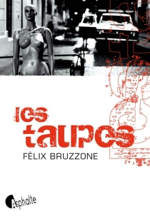Les taupes - Félix Bruzzone