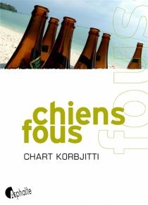 Chiens fous - ChartKorbjitti