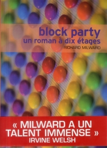 Block party : un roman à dix étages - Richard Milward