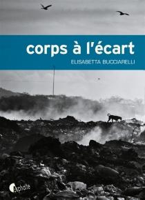 Corps à l'écart - ElisabettaBucciarelli