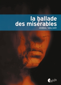 La ballade des misérables - AnibalMalvar