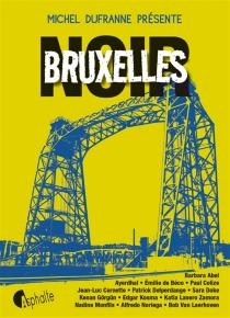 Bruxelles noir - MichelDufranne