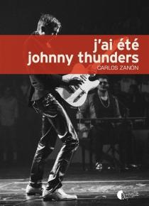 J'ai été Johnny Thunders - CarlosZanon
