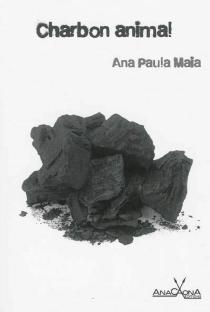 Charbon animal - Ana PaulaMaia
