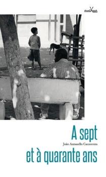A sept et à quarante ans - Joao AnzanelloCarrascoza