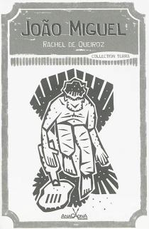 João Miguel - Rachel deQueiroz