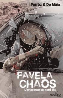 Favela chaos : l'innocence se perd tôt - Ferréz