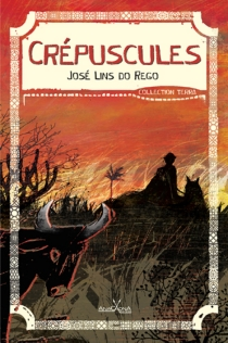 Crépuscules - José Lins doRego