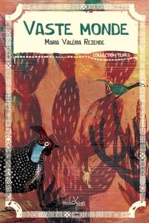 Vaste monde - Maria ValériaRezende