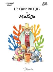 Les graines magiques de Matisse - GéraldineCollet