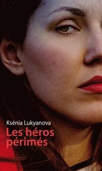 Les héros périmés - KséniaLukyanova