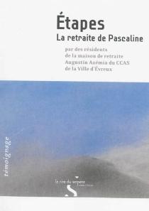 Etapes : la retraite de Pascaline -