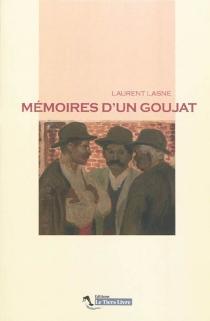 Mémoires d'un goujat : récit - LaurentLasne