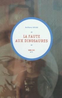 La faute aux dinosaures - AnthonyGhilas