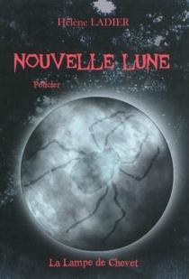 Nouvelle Lune : roman policier - HélèneLadier