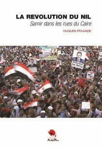 La révolution du Nil : Samir dans les rues du Caire - HuguesPoujade