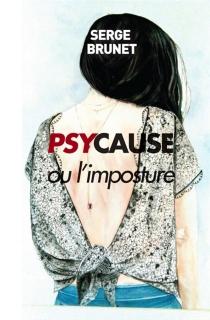 Psycause ou L'imposture - SergeBrunet