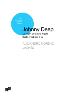 Johnny Deep| Le vagin de Laura Ingalls| Berlin n'est pas à toi - AlejandroMoreno Jashés